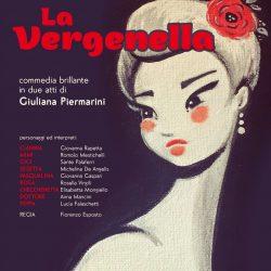La Vergenella, commedia scritta da Giuliana Piermarini per la regia di Fiorenzo Esposto